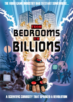 From Bedrooms to Billions a tale of video games